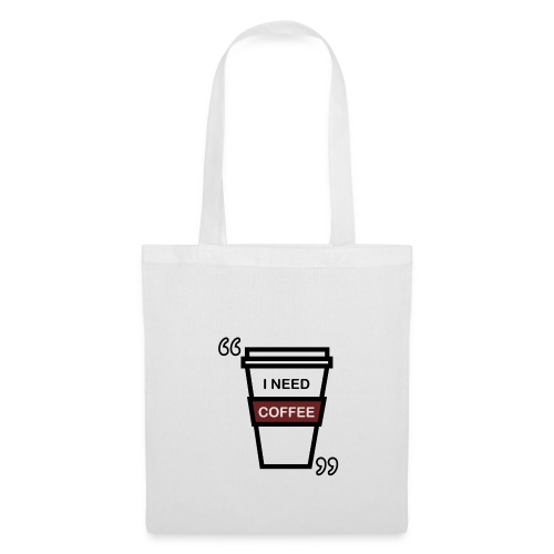 I need coffee Tote Bag - Tas van stof