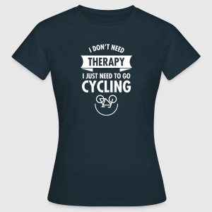 I Don't Need Therapy - I Just Need To Go Cycling T-shirts - Vrouwen T-shirt