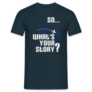 What's Your Story? - Männer T-Shirt