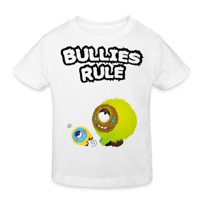 Bullies rule T-Shirts - Kinder Bio-T-Shirt