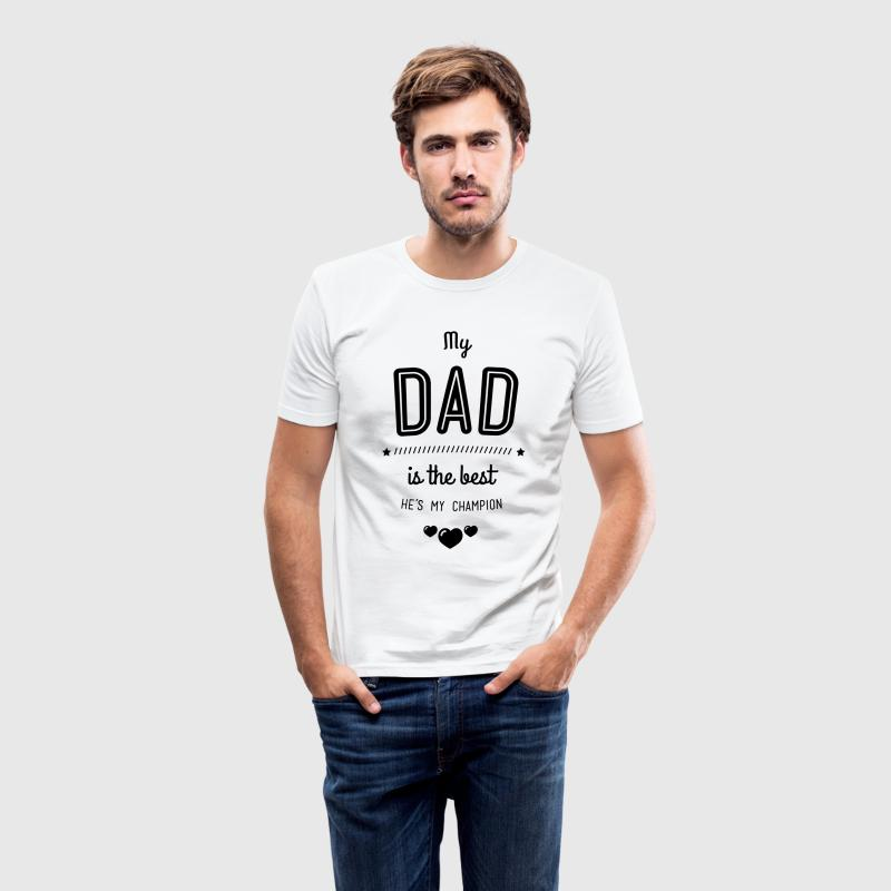 my dad is best Tee shirts - Tee shirt près du corps Homme