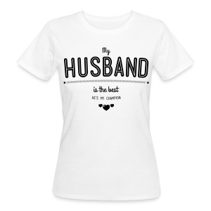 my husband is best T-Shirts - Frauen Bio-T-Shirt