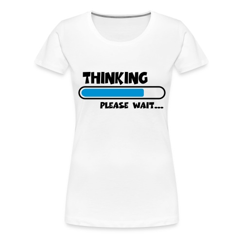 Thinking - Womens - Women's Premium T-Shirt