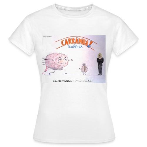 T-Shirt COMMOZIONE CEREBRALE - Maglietta da donna