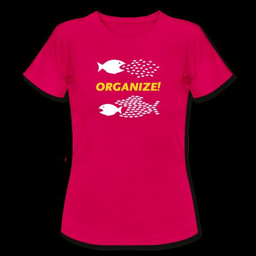 Organize! - Frauen T-Shirt