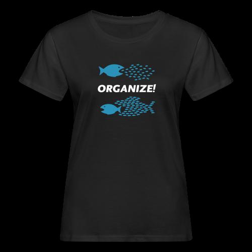 Organize! - Frauen Bio-T-Shirt