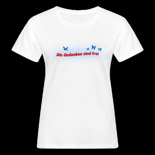 Die Gedanken sind frei - Frauen Bio-T-Shirt