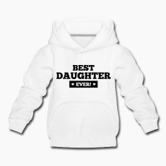 Best daughter ever Hoodies