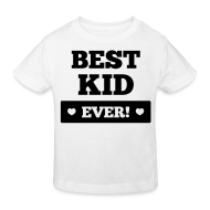 T-Shirts ~ Kinder Bio-T-Shirt ~ Best kid ever T-Shirts