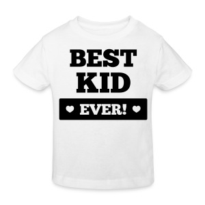 Best kid ever T-Shirts - Kinder Bio-T-Shirt