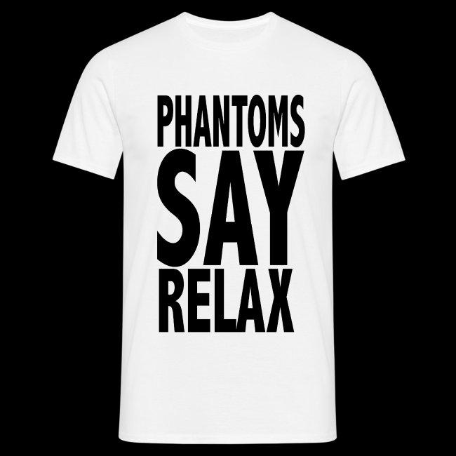 Phantoms Say Relax Mens Tee