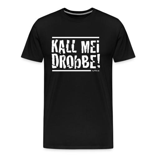 Kall Mei Drobbe - schwarz - Männer Premium T-Shirt