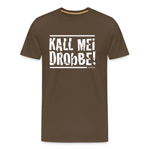 Kall Mei Drobbe - braun - Männer Premium T-Shirt