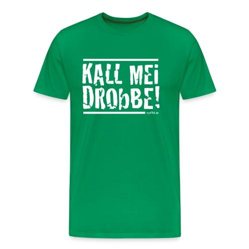 Kall Mei Drobbe - grün - Männer Premium T-Shirt