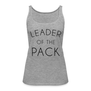 Leader Of The Pack  Tops - Women's Premium Tank Top