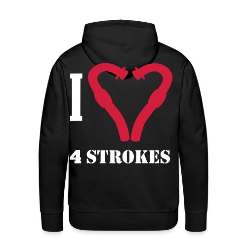 I love 4 strokes - Männer Premium Hoodie