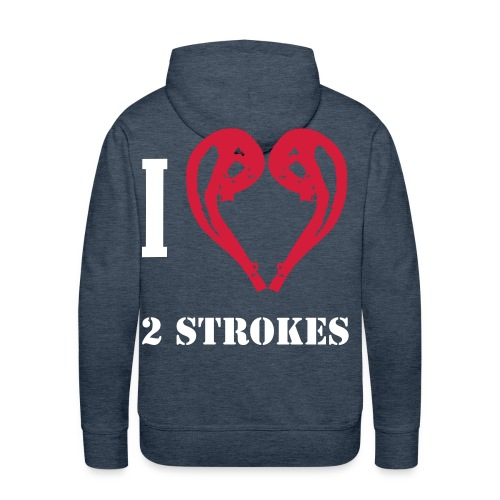 I love 2 strokes - Männer Premium Hoodie