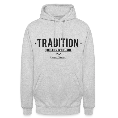 Tradition statt Komerz - Unisex Hoodie