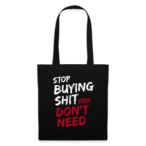 Stop buying shit ... Stofftasche - Stoffbeutel