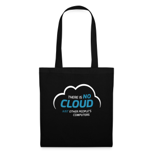 There is no cloud ... Stofftasche - Tote Bag