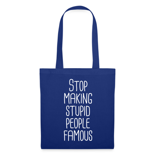 Stop making stupid people famous  Stofftasche - Stoffbeutel