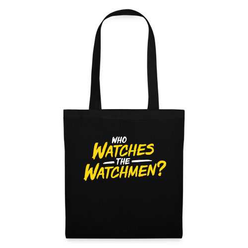 Who watches the watchmen? Stofftasche - Stoffbeutel
