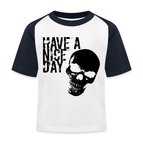 BadassHave A Nice Day - Kinder Baseball T-Shirt