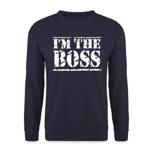 Sweat-shirt homme I'm the boss - Sweat-shirt Homme
