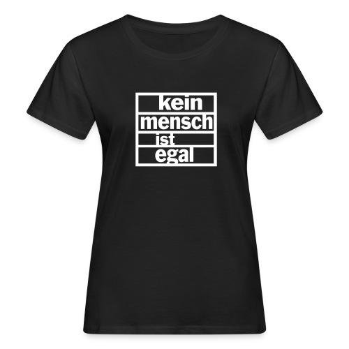 Kein Mensch ist egal - Frauen Bio-T-Shirt