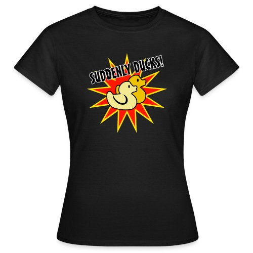 Suddenly Ducks! Women's T-Shirt - Women's T-Shirt