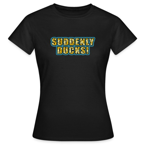 Duck-Filled Text Women's T-Shirt - Women's T-Shirt