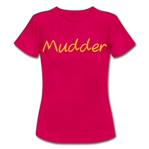 Mudder - Frauen T-Shirt