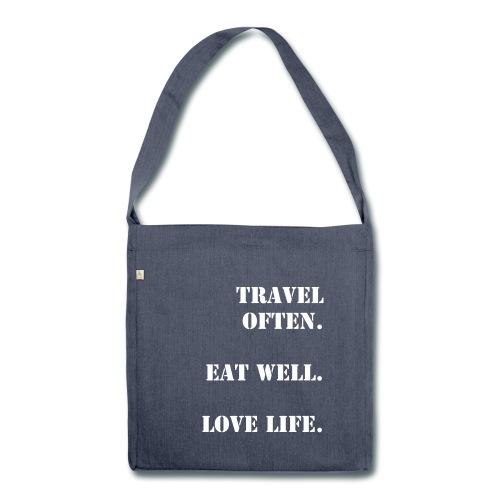 Travel often. Eat well. Love life. Stoffelbeutel. - Shoulder Bag made from recycled material