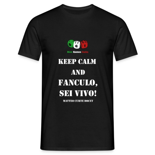 Keep calm and fanculo, sei vivo! - Maglietta da uomo