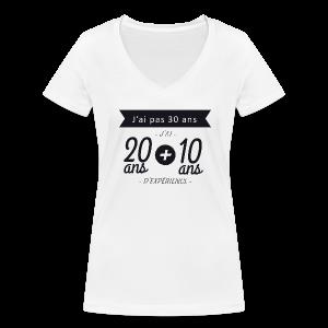 Tshirt 30 ans - 20 ans + 10 ans experience - T-shirt bio col V Stanley & Stella Femme