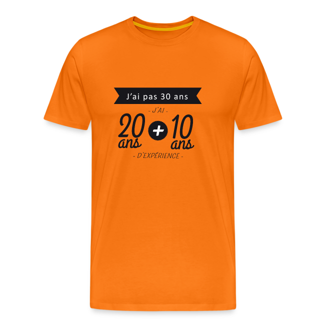 Tshirt 30 ans - 20 ans + 10 ans experience