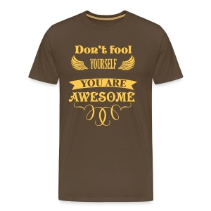 You are AWESOME - Earth Collection - Männer Premium T-Shirt