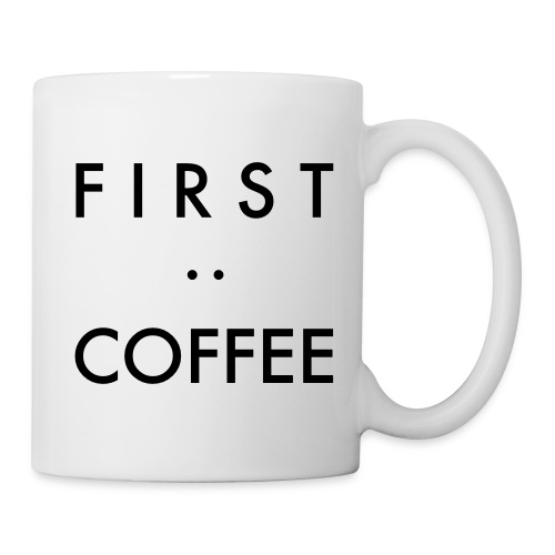 Tasse First:Coffee - Tasse