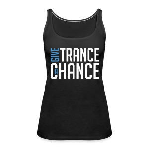 TFB | Give Trance a Chance - Women's Premium Tank Top