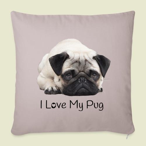 I Love My Pug Sofakissen - Sofakissenbezug 44 x 44 cm