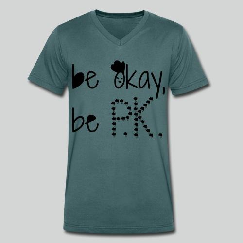 Männer T-Shirt mit V-Ausschnitt, be okay, be P.K. - Männer Bio-T-Shirt mit V-Ausschnitt von Stanley & Stella