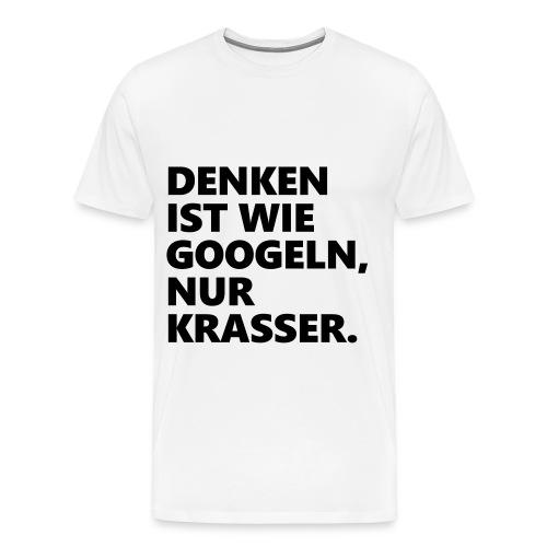 Denken ist wie Google - TShirt - Männer Premium T-Shirt