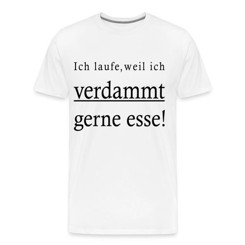 Ich esse verdammt gerne ! - TShirt - Männer Premium T-Shirt