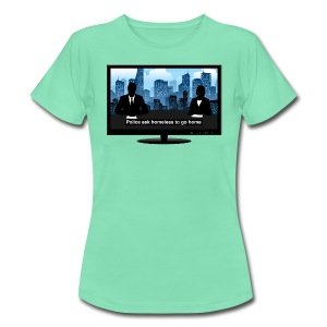 Breaking news t-shirt - Homeless - Women's T-Shirt