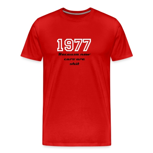 1977 Yanks South Wales. Because new cars shit  - Men's Premium T-Shirt