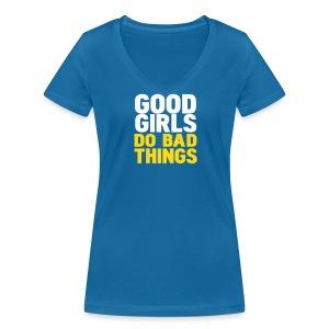 Leuk girlieshirt Good girls do bad things!  - Vrouwen bio T-shirt met V-hals van Stanley & Stella