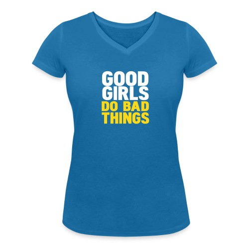 Leuk girlieshirt Good girls do bad things!  - Vrouwen bio T-shirt met V-hals van Stanley & Stella