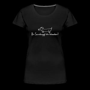 Hohenlohe: Saudaggl - Frauen Premium T-Shirt