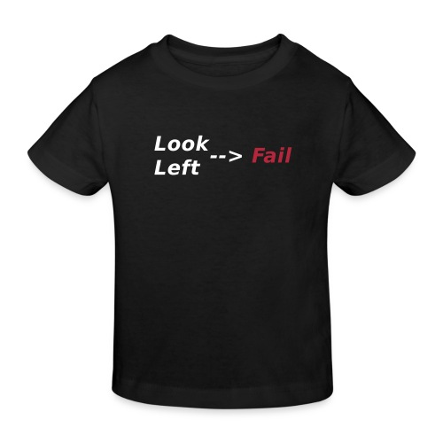 Look left - fail T-Shirts - Kinder Bio-T-Shirt