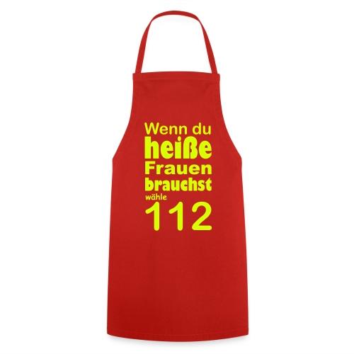 Schürze wenn du heiße Frauen brauchst wähle 112 - Kochschürze